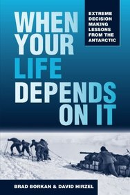 When Your Life Depends on It: Extreme Decision Lessons from the Antarctic