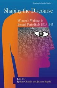 Shaping The Discourse : Womens Writings In Bengali Periodicals 1865-1947