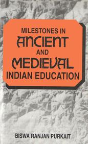 Milestones In Ancient & Medieval Indian Education