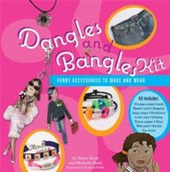 Dangles And Bangles Kit: Funky Accessories To Make And Wear