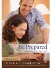 Be Prepared: Equipping Kids To Face Today's World (Essentials Of Parenting)