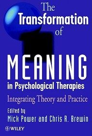 The Transformation Of Meaning In Psychological Therapies: Integrating Theory And Practice