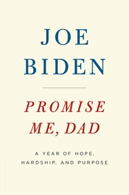 Promise Me Dad : A Year Of Hope Hardship And Purpose