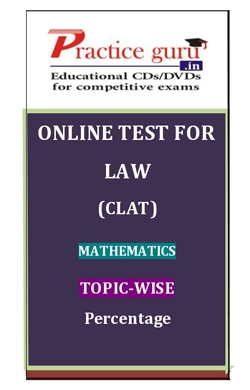 Online Test for Law: CLAT: Mathematics: Topic-Wise: Percentage