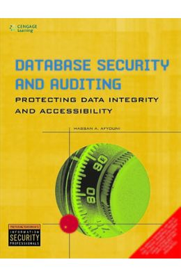 Database Security And Auditing Protecting Data Integrity And Accessibility