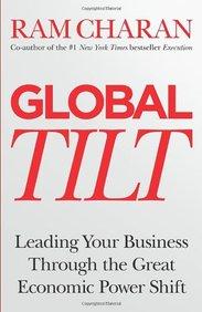 Global Tilt: Leading Your Business Through the GreatEconomic Power Shift
