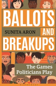 Ballots & Breakups : The Games Politicians Play