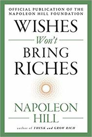 Wishes Wont Bring Riches