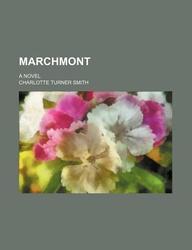 Marchmont (Volume 3); A Novel