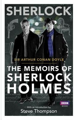 Sherlock : The Memoirs Of Sherlock Holmes
