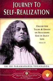 Journey To Self Realization: Collected Tales & Essays On Realizing God In Daily Life Vol 3