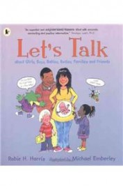 Lets Talk About Girls Boys Babies Bodies Families & Friends