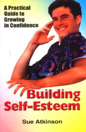 Building Self Esteem:A Practical Guide To Growing In Confidence