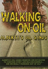 Walking On Oil Alberta's Oil Sands