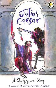 Julius Caesar : A Shakespeare Story