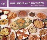 100 Murukkus And Mixtures
