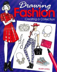 Drawing Fashion : Creating A Collection