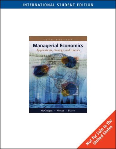 Managerial Economics (10th, 05) by McGuigan, James R - Moyer, R Charles - Harris, Frederick Hd [Hardcover (2004)]