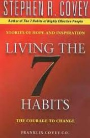 Living The 7 Habits Stories Of Hope & Inspiration