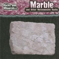 Marble And Other Metamorphic Rocks (Guide To Rocks And Minerals)