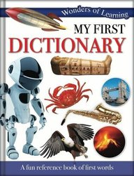 Wonders Of Learing : My First Dictionary A Fun Reference Book  Of First Words