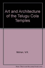 Art and Architecture of the Telugu Cola Temples