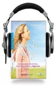 The Feel Good Factory on Stress Free Living (Audio Book)