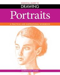 The Essential Guide To Drawing: Portraits (essential Guide To Drawing Series)