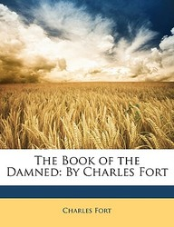 The Book of the Damned: By Charles Fort