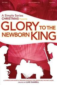 Glory to the Newborn King Choral Book