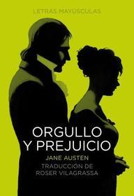 Orgullo y prejuicio (Letras mayusculas. Clasicos universales) (Spanish Edition)