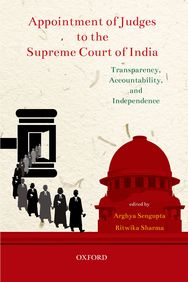 Appointment Of Judges To The Supreme Court Of India: Transparency Accountability & Independence