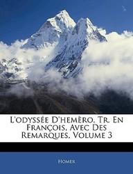 L'Odysse D'Hemro, Tr. En Franois, Avec Des Remarques, Volume 3