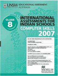 Iais 2007 Question Paper Booklet : Computer Skills 2007 - Class 8 [2007 Iais]