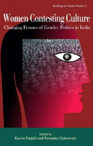 Women Contesting Culture : Changing Frames Of Gender Politics In India