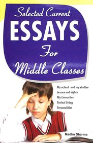 Selected Current Essays For Middle Classes