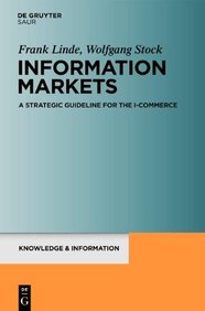 Information Markets: A Strategic Guideline for the I-Commerce (Knowledge and Information)