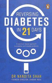 Reversing Diabetes In 21 Days : A Nutrition Based Approach To Diabetes And Related Problems
