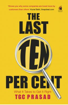 Last Ten Percent : What It Takes To Get It Right