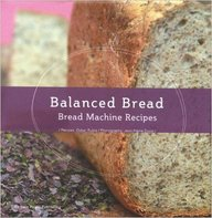 Balanced Bread Bread Machine Recipes