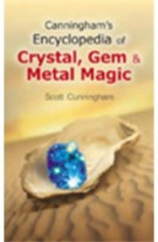 Cunninghams Ency Of Crystal Gem & Metal Magic