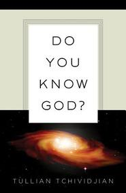 Do You Know God? : 25- Pack Tracts