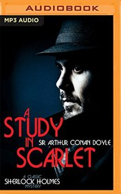A Study in Scarlet (Classic Sherlock Holmes Mystery)