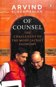 Of Counsel : The Challenges Of The Modi Jaitley Economy