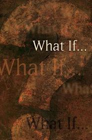 What If . . .?