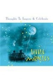 Thoughts To Inspire & Celebrate Little Miracles