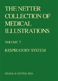 Respiratory System (Netter Collection Of Medical Illustrations, Volume 7)