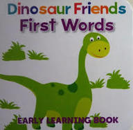Dinosaur Friends First Words : Early Learning Book