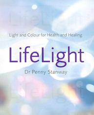 Life Light: Light And Color For Health And Healing