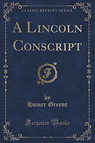 A Lincoln Conscript (Classic Reprint)